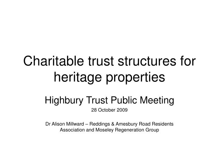 Charitable trust structures for heritage properties