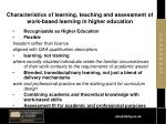 characteristics of learning teaching and assessment of work based learning in higher education