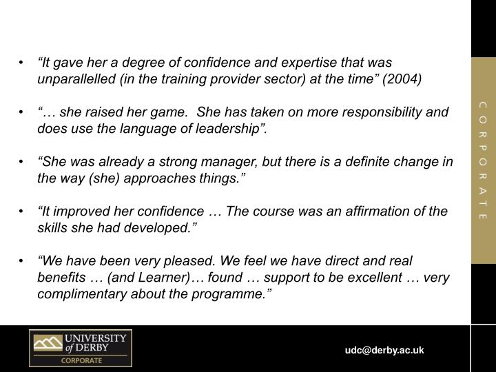 """""""It gave her a degree of confidence and expertise that was unparallelled (in the training provider sector) at the time"""" (2004)"""