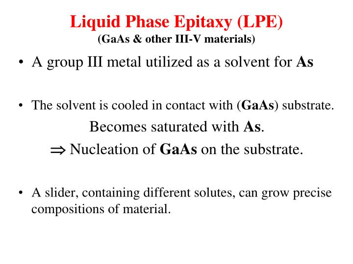 Liquid Phase Epitaxy (LPE)