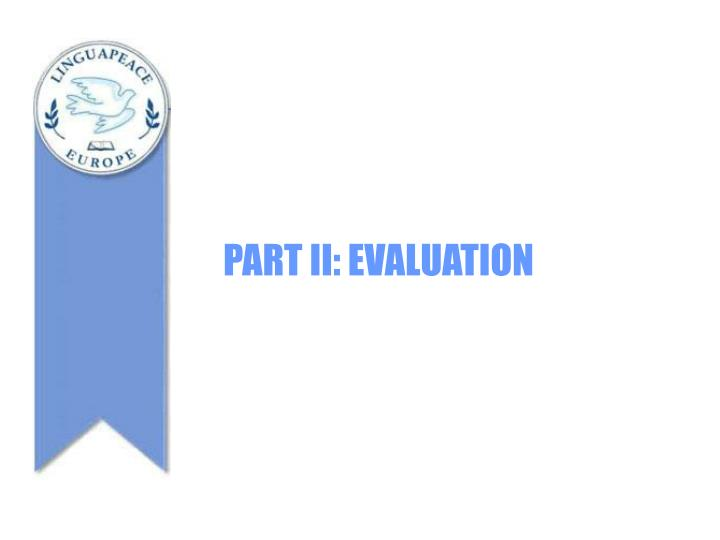 PART II: EVALUATION