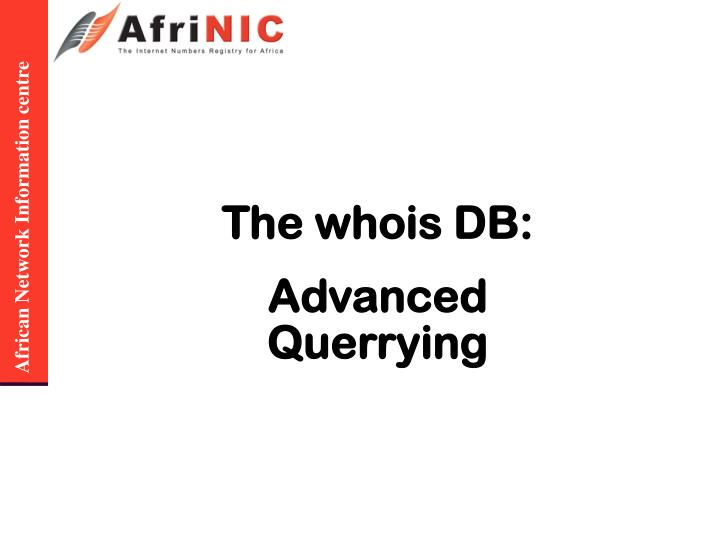 The whois DB: