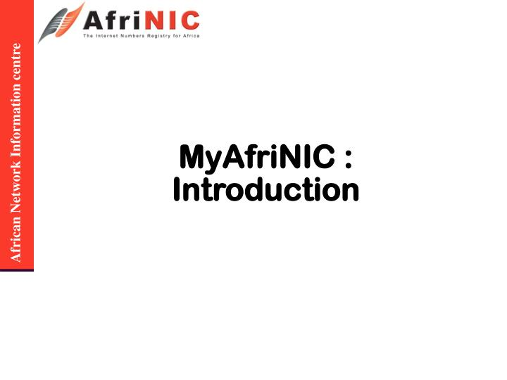 MyAfriNIC : Introduction