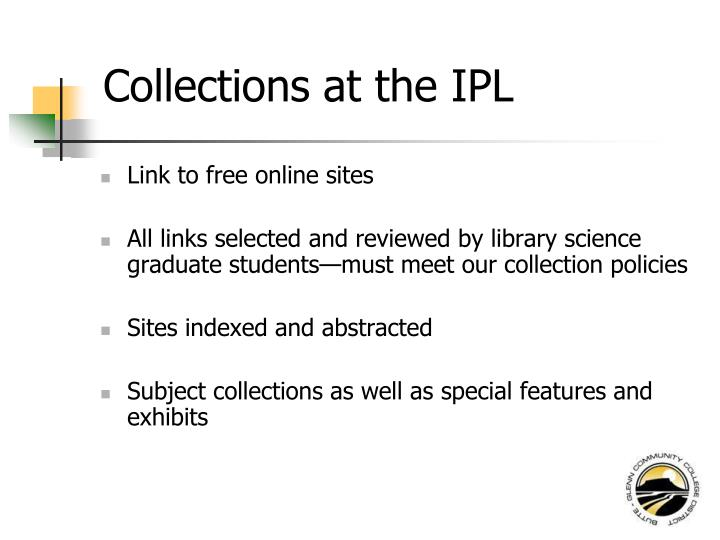 Collections at the IPL