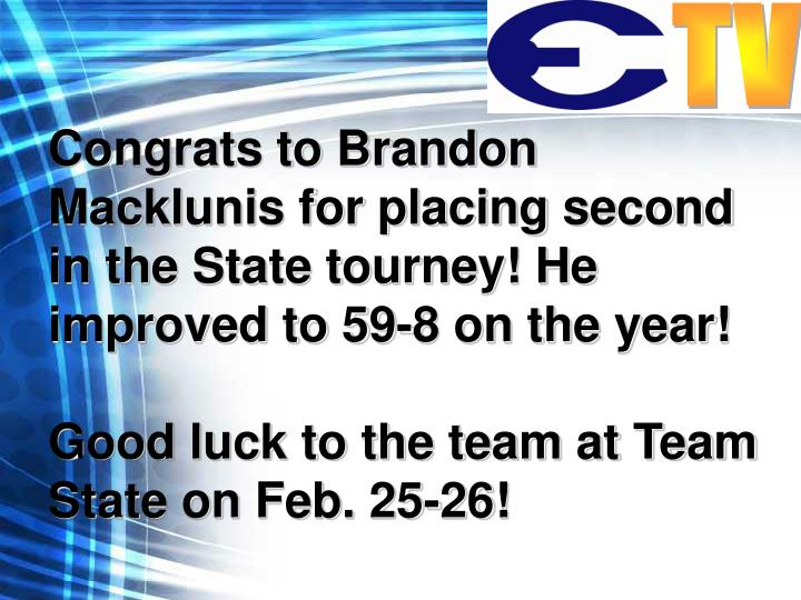 Congrats to Brandon Macklunis for placing second in the State tourney! He improved to 59-8 on the year!