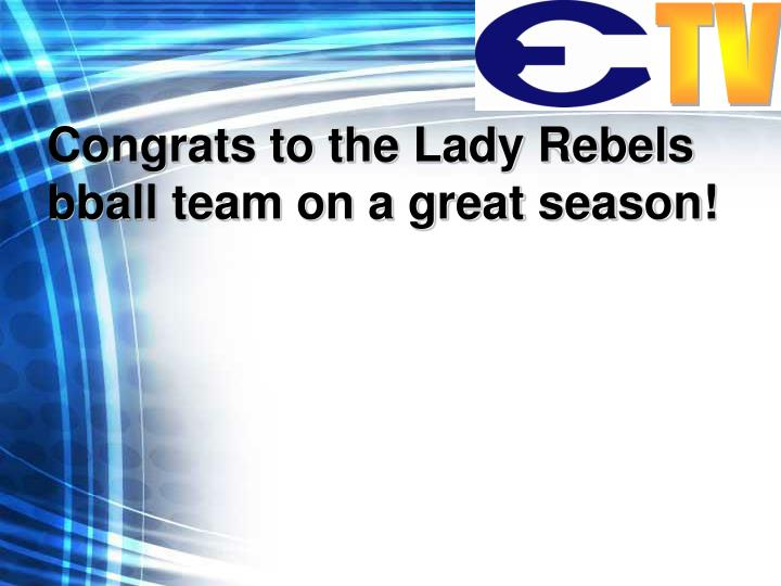 Congrats to the Lady Rebels bball team on a great season!
