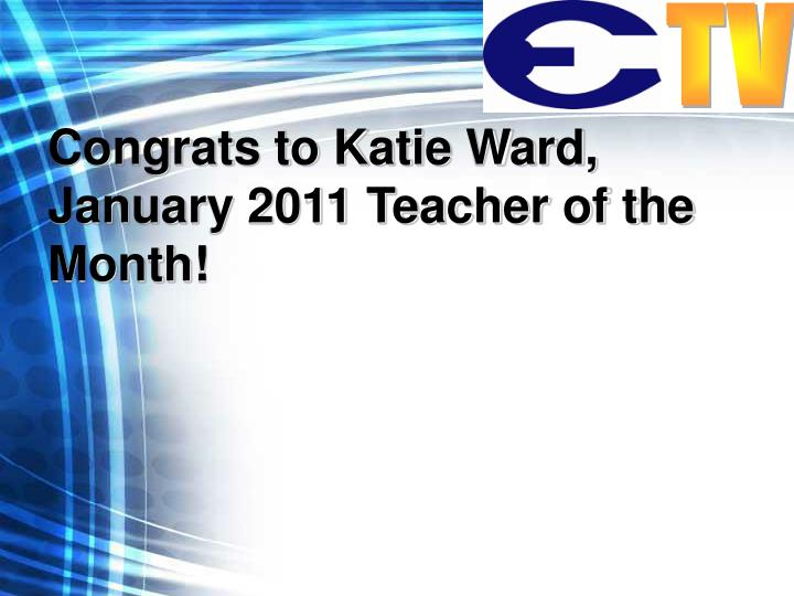 Congrats to Katie Ward, January 2011 Teacher of the Month!