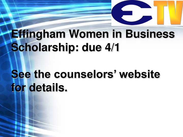 Effingham Women in Business Scholarship: due 4/1