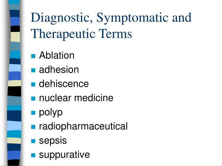 Diagnostic, Symptomatic and Therapeutic Terms