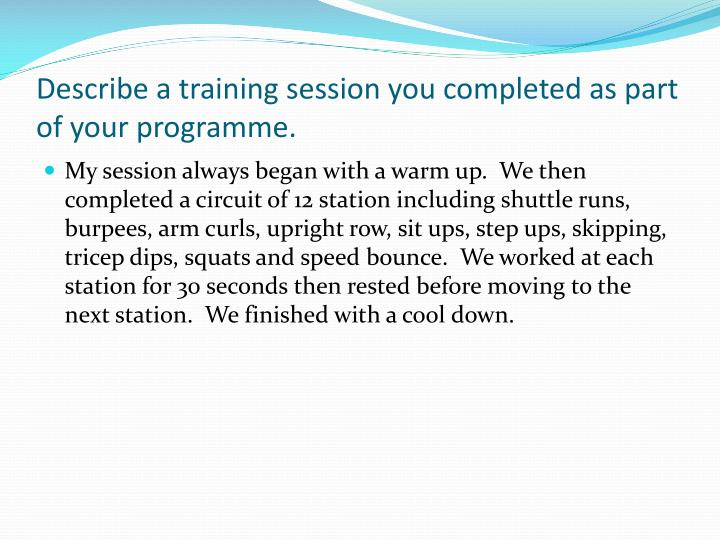 Describe a training session you completed as part of your programme.