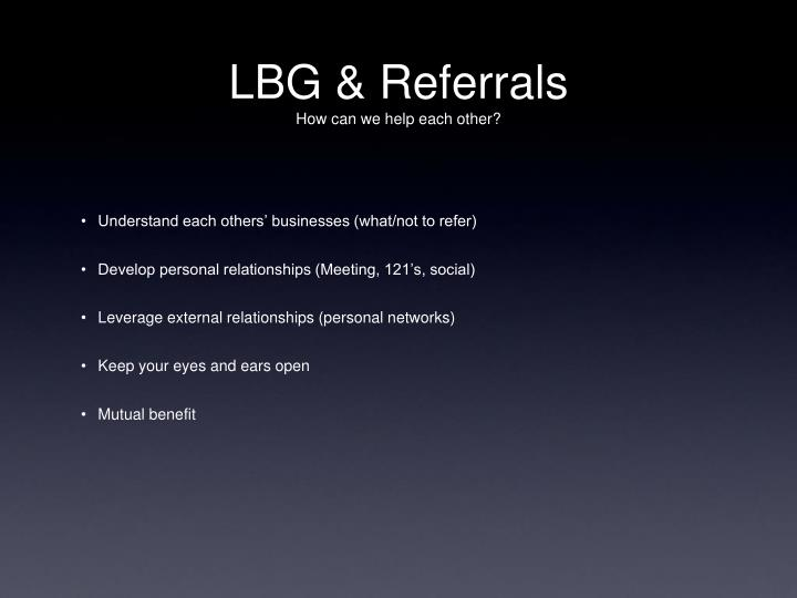 LBG & Referrals