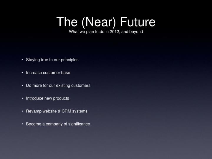 The (Near) Future