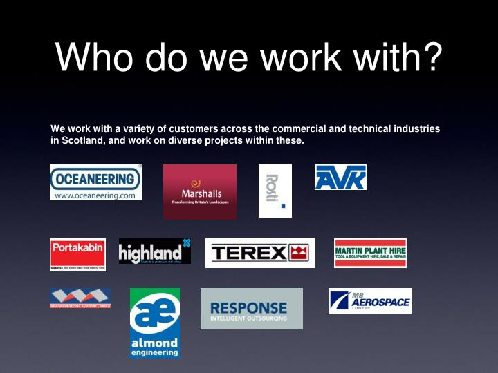 Who do we work with?