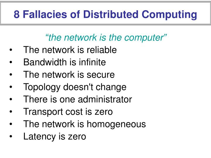 8 Fallacies of Distributed Computing