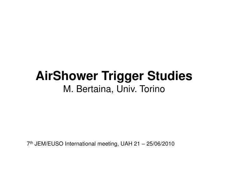 AirShower Trigger Studies