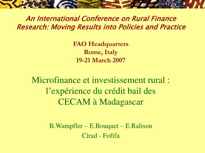 An International Conference on Rural Finance Research: Moving Results into Policies and Practice