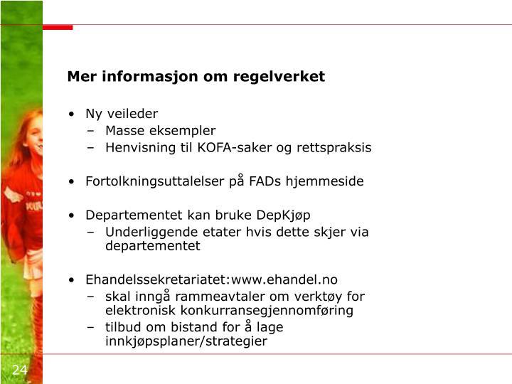Mer informasjon om regelverket