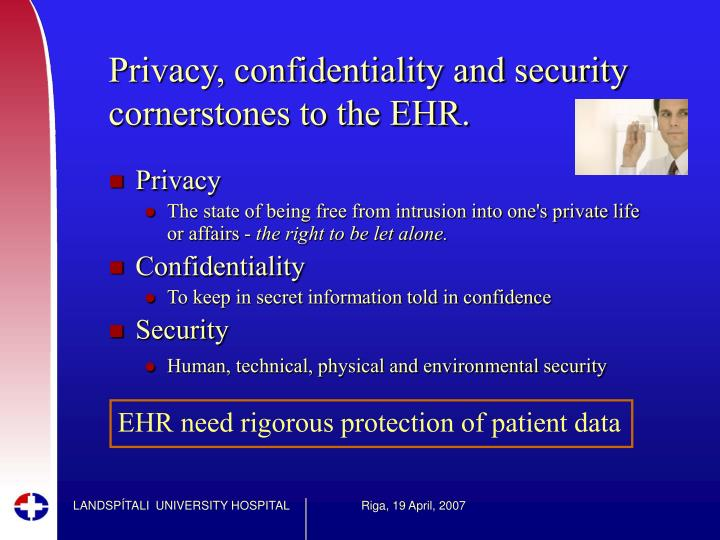 Privacy, confidentiality and security