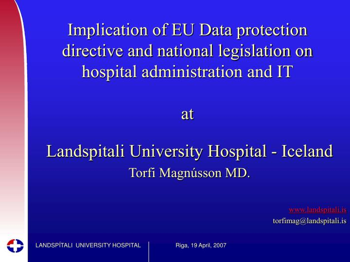 Implication of EU Data protection directive and national legislation on hospital administration and IT