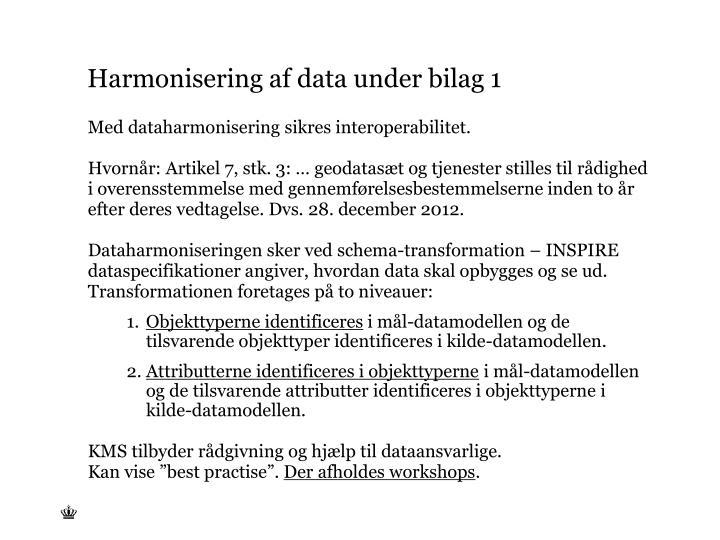 Harmonisering af data under bilag 1