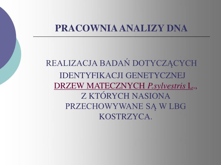 PRACOWNIA ANALIZY DNA