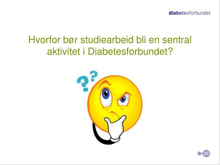 Hvorfor bør studiearbeid bli en sentral aktivitet i Diabetesforbundet?