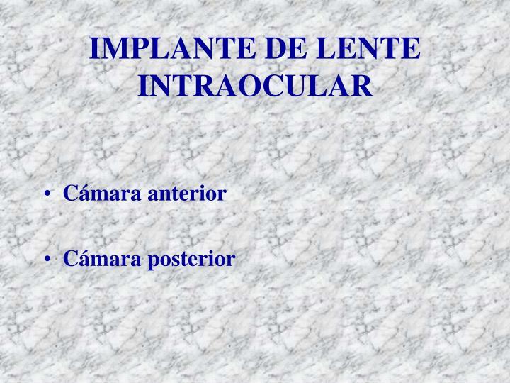 IMPLANTE DE LENTE INTRAOCULAR