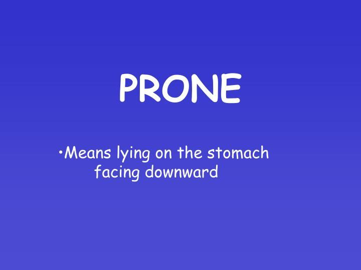 PRONE
