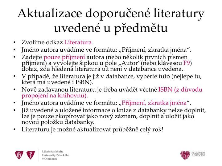Aktualizace doporučené literatury uvedené u předmětu