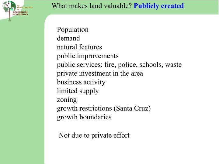 What makes land valuable?