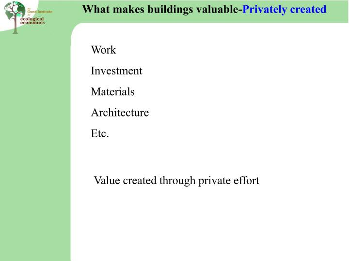 What makes buildings valuable-