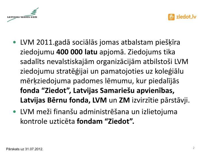 LVM 2011.gadā sociālās jomas atbalstam piešķīra ziedojumu