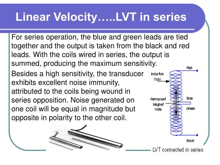 Linear Velocity…..LVT in series