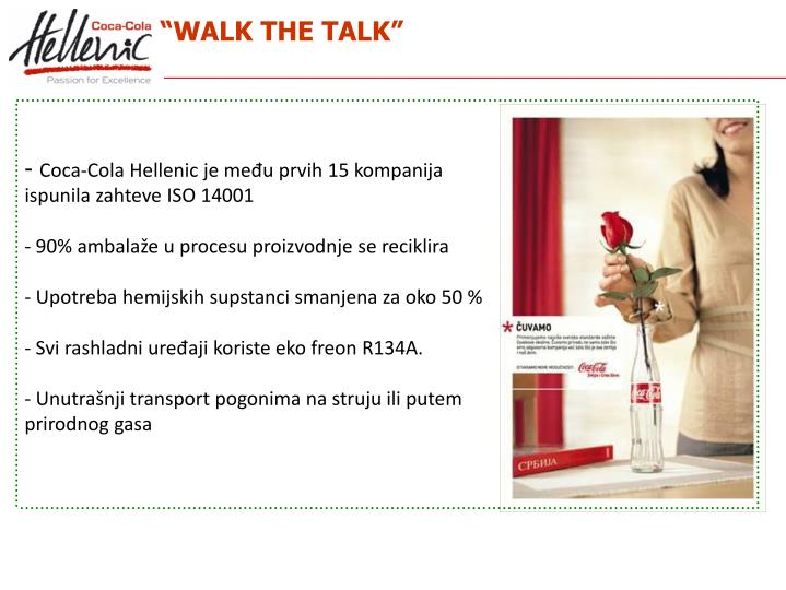 """WALK THE TALK"""