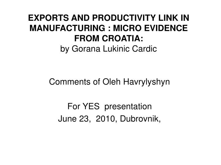 EXPORTS AND PRODUCTIVITY LINK IN MANUFACTURING : MICRO EVIDENCE FROM CROATIA: