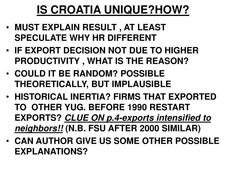 IS CROATIA UNIQUE?HOW?