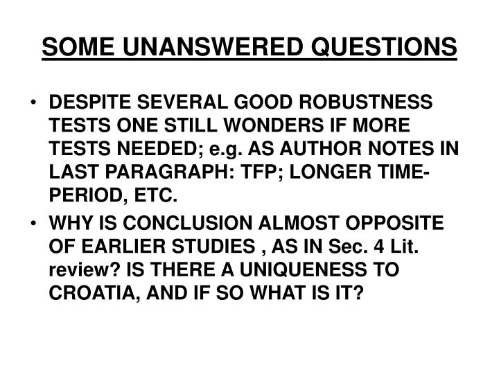 SOME UNANSWERED QUESTIONS