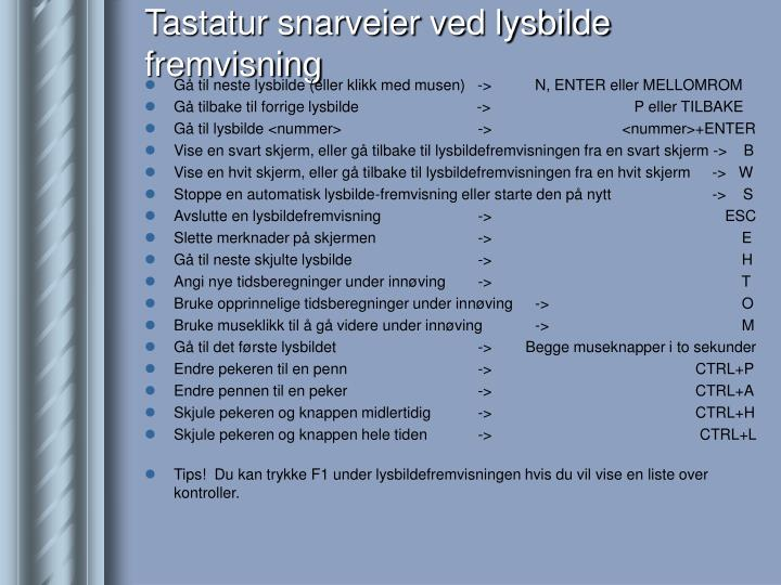 Tastatur snarveier ved lysbilde fremvisning
