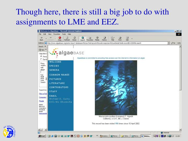 Though here, there is still a big job to do with assignments to LME and EEZ.