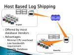 host based log shipping
