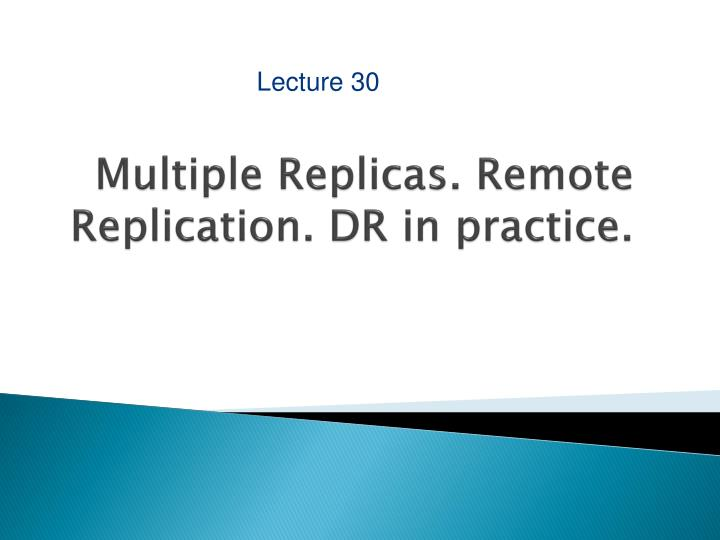multiple replicas remote replication dr in practice