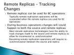 remote replicas tracking changes