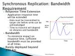 synchronous replication bandwidth requirement