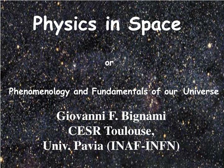 Physics in Space