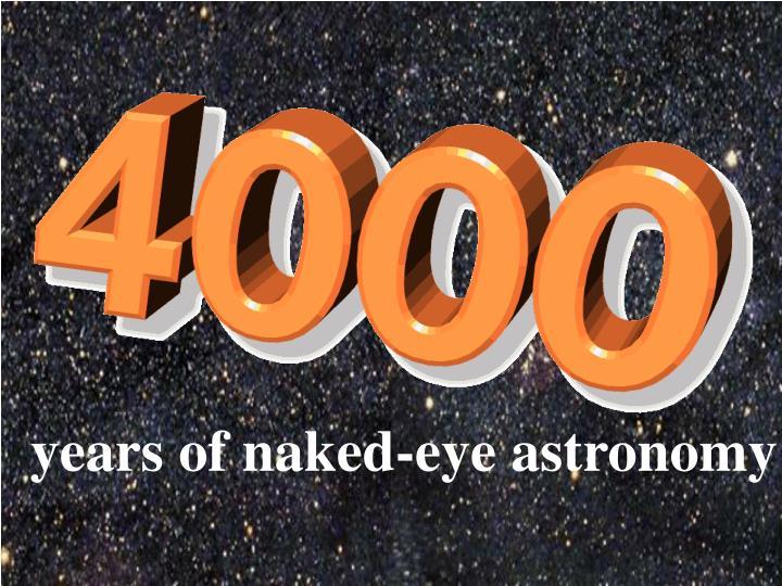 years of naked-eye astronomy