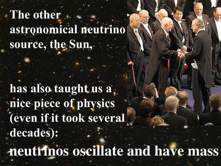The other astronomical neutrino source, the Sun,