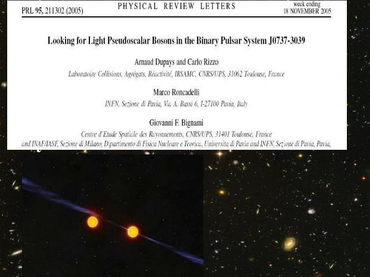 In the sky we can do BETTER than in Legnaro or CERN, thanks to neutron stars, and especially the 0737 binary system