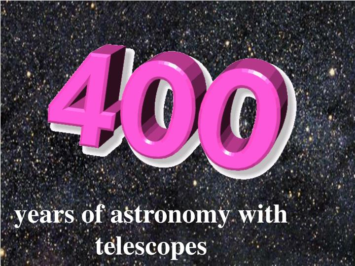 years of astronomy with telescopes