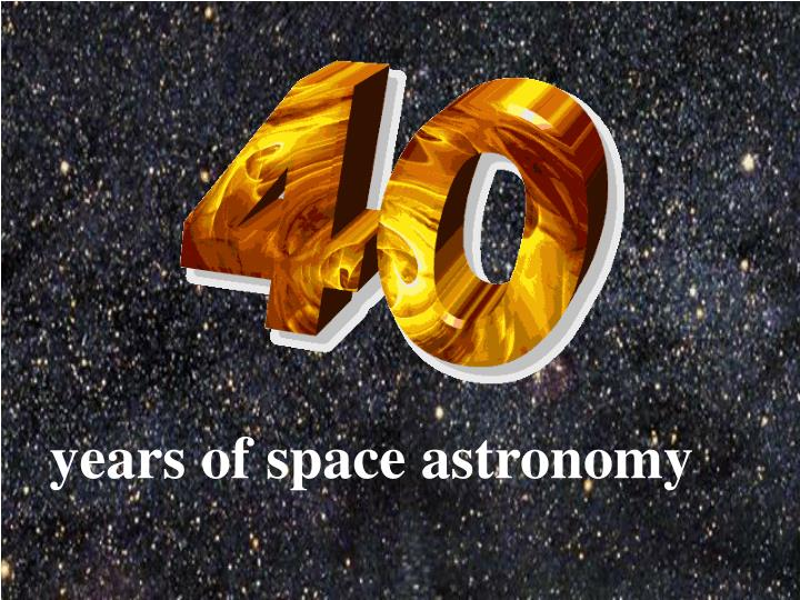 years of space astronomy