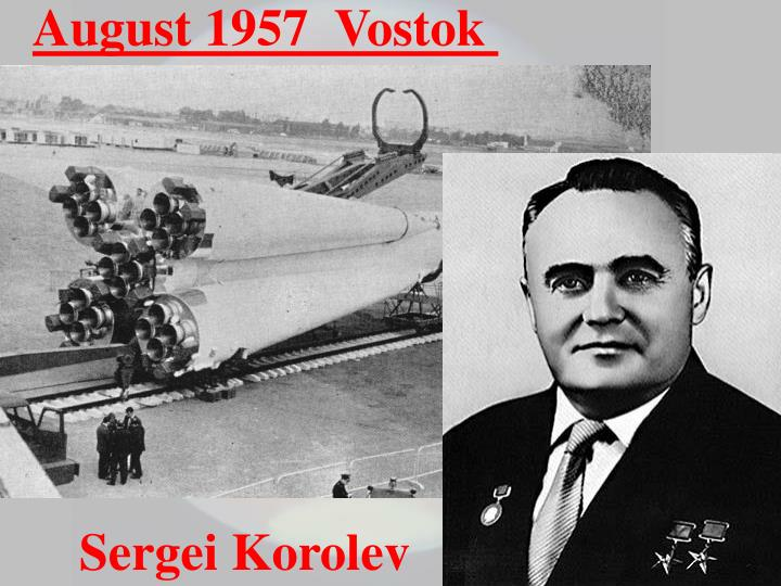 August 1957  Vostok